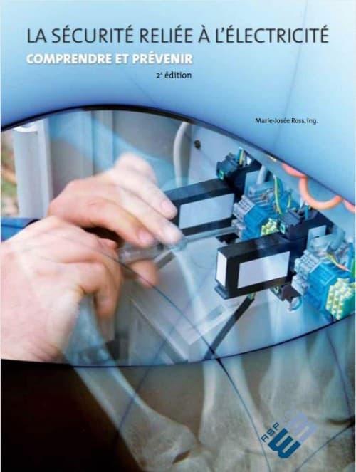 Couverture - La sécurité reliée à l'électricité, comprendre et prévenir, 2e édition