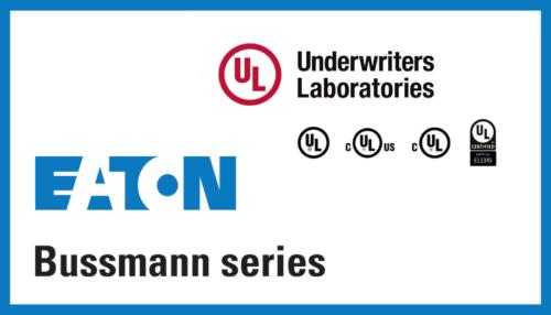 Eaton-Bussmann et Underwriters Laboratories